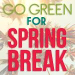 Go-Green-For-Spring-Break